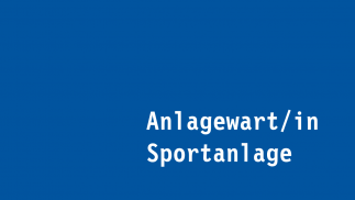 Anlagewart/in Sportanlage
